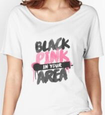BLACKPINK in your area Women's Relaxed Fit T-Shirt