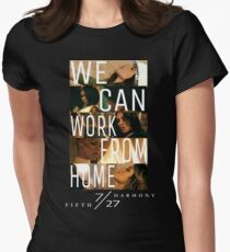FIFTH HARMONY PHOTOSHOOT, WE CAN WORK FROM HOME Womens Fitted T-Shirt