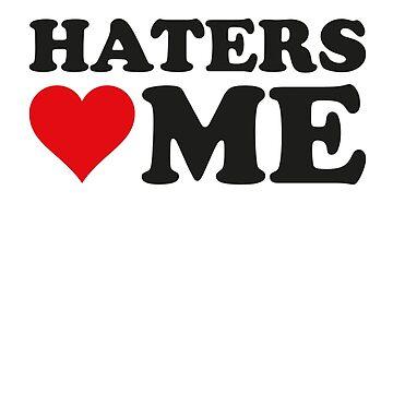 Haters Love Me by DesignFactoryD
