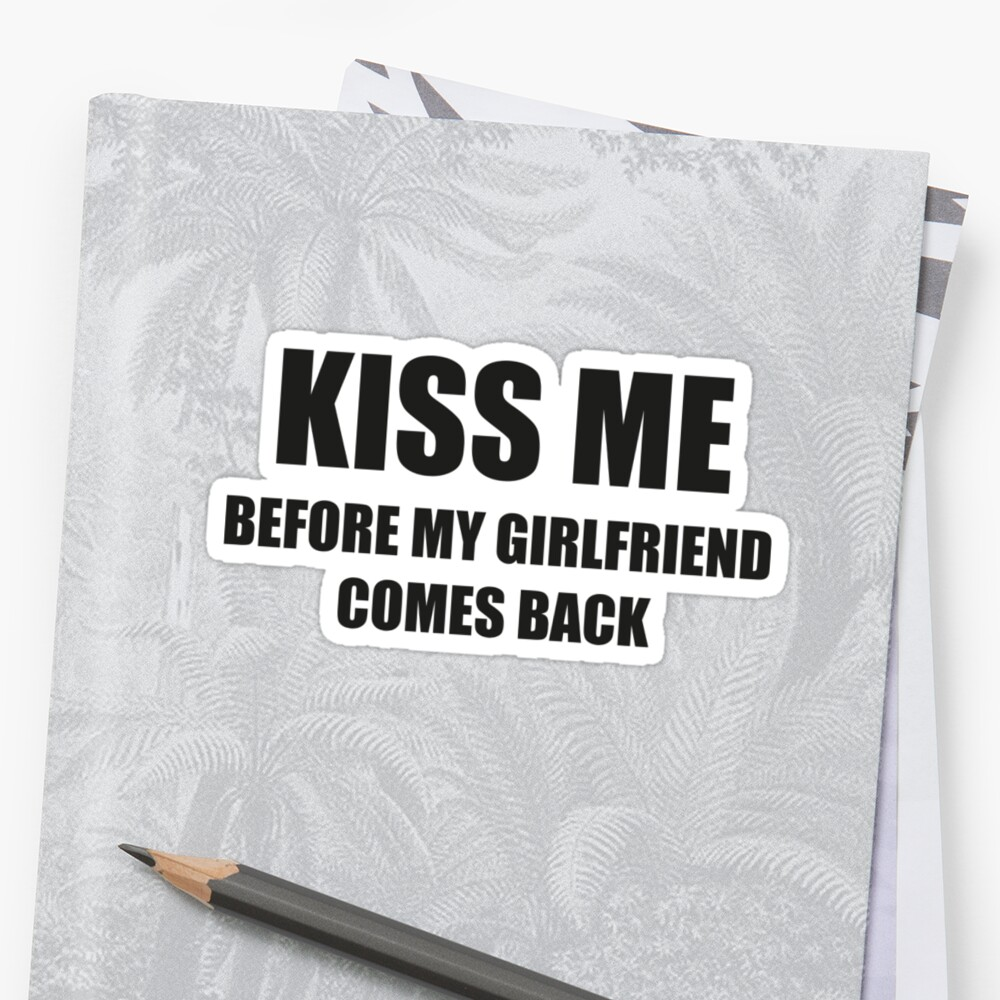 how to get my girlfriend to kiss me