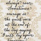 Courage doesn't roar inspirational quote by Melissa Goza