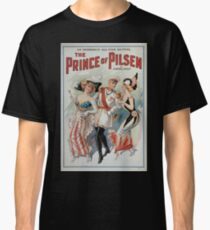 Performing Arts Posters The Prince of Pilsen by Lüders Pixley an enormous all star revival 0598 Classic T-Shirt