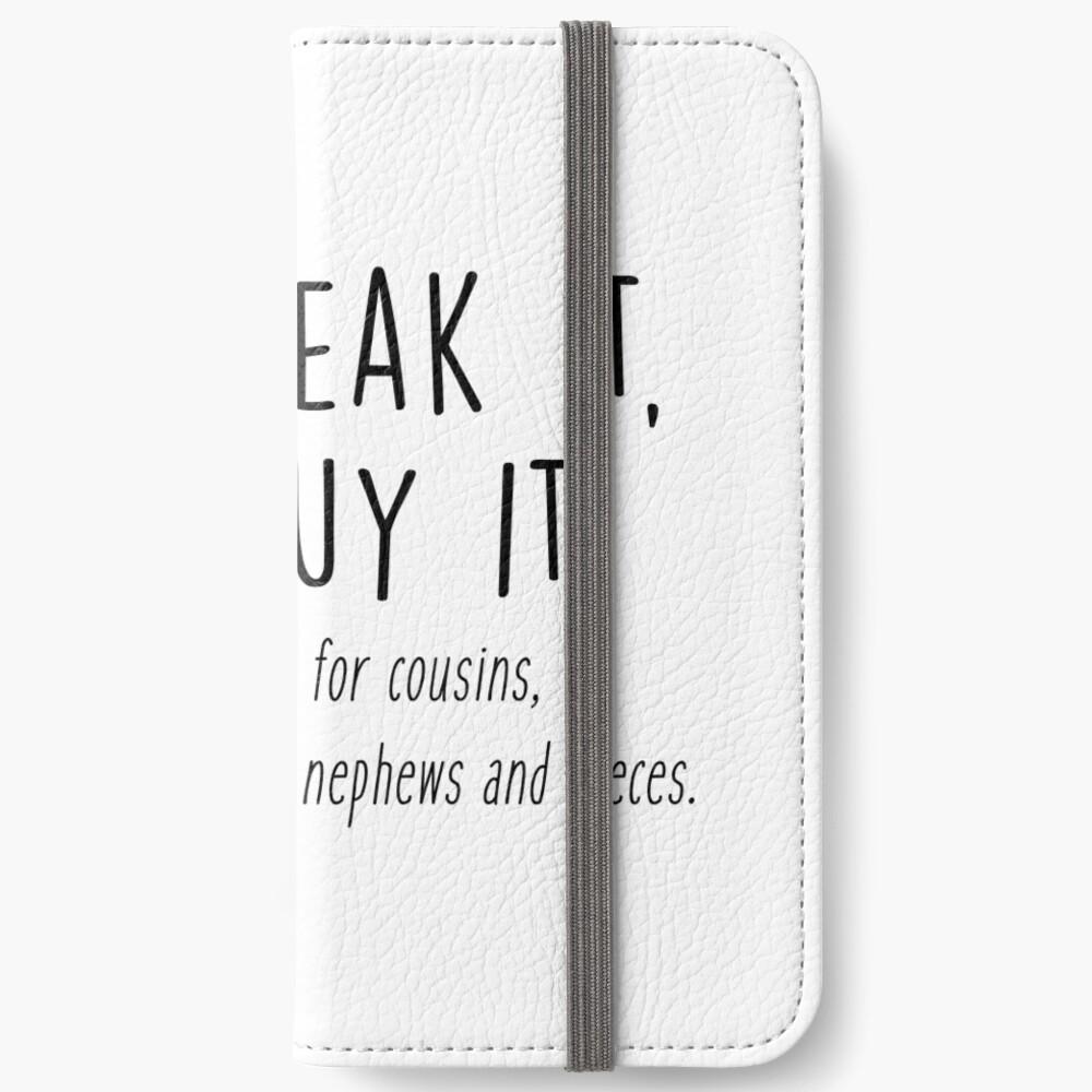 You break it, you buy it iPhone Wallet