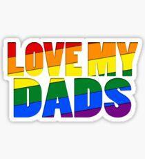 Love My Dads Sticker