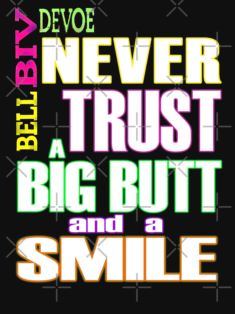 Never trust a big butt and a smile by BoloSamoa75