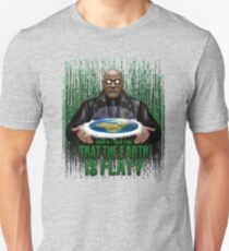 What if i Told you that the earth is FLAT ? T-Shirt
