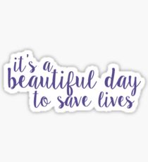 its a beautiful day to save lives - purple Sticker