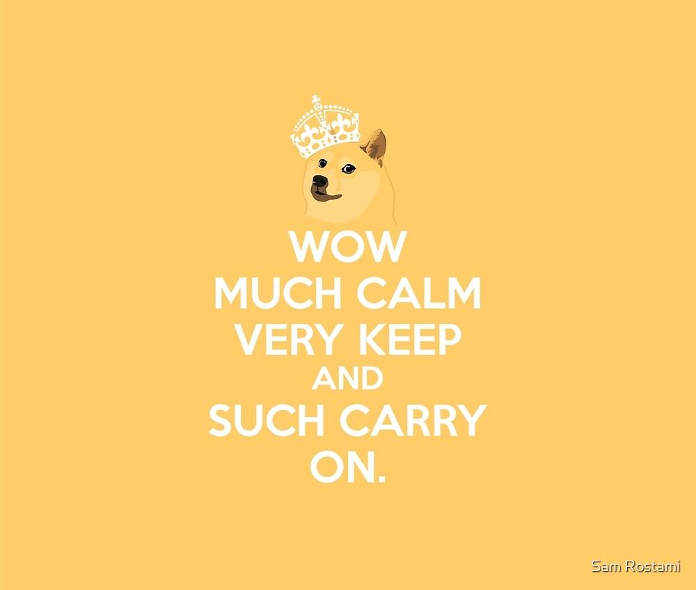 Doge meme keep calm - wow much calm\