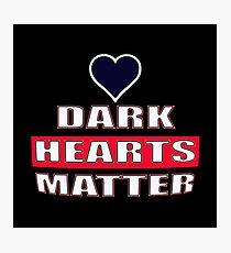 Dark Hearts Matter 1 Photographic Print