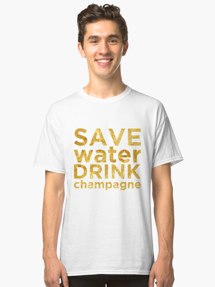 Save Water Drink Champagne Gold Quote by nickyrezky