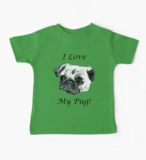 I Love My Pug! T-Shirt , Hoodie, Phone Cases & More! Baby Tee