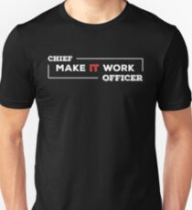 Chief Make IT Work Officer Unisex T-Shirt