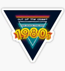 Out of the Closet Since the 1980's Sticker