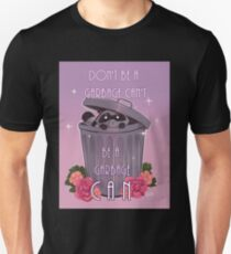 Don't Be  a Garbage Can't Unisex T-Shirt