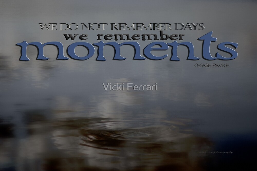Moments © Vicki Ferrari by Vicki Ferrari
