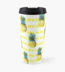 Pineapples Are In My Head Travel Mug
