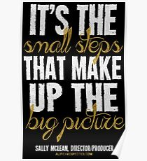 Small Steps Big Picture T-shirts & Homewares Poster