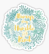 Humble & kind Sticker