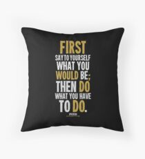 Do What You Have To Do T-shirts & Homewares Throw Pillow