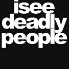 I see deadly people by Dark and Disturbing