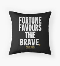 Fortune Favours The Brave T-shirts & Homewares Throw Pillow