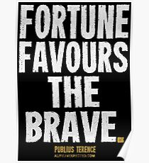 Fortune Favours The Brave T-shirts & Homewares Poster