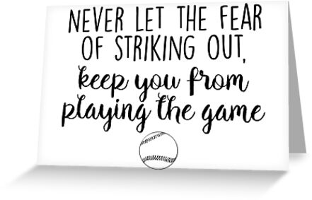 Never let the fear of striking out by Quotation  Park