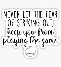 Never let the fear of striking out Sticker
