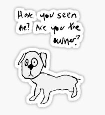 HAVE YOU SEEN THIS DOG? Sticker