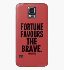 Fortune Favours The Brave Black Text T-shirts & Homewares Case/Skin for Samsung Galaxy