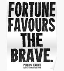 Fortune Favours The Brave Black Text T-shirts & Homewares Poster