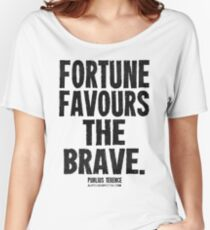 Fortune Favours The Brave Black Text T-shirts & Homewares Women's Relaxed Fit T-Shirt