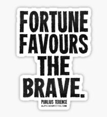 Fortune Favours The Brave Black Text T-shirts & Homewares Sticker
