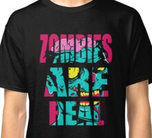 zombies are real Classic T-Shirt