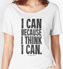 I Think I Can Black Text T-shirts & Homewares Women's Relaxed Fit T-Shirt