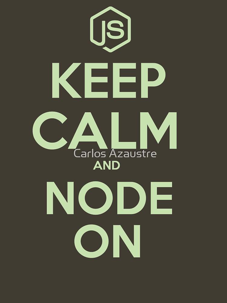 NodeJS Keep Calm and Node On by carlos-azaustre