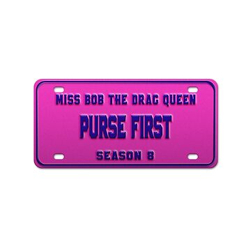 Purse First - Bob the Drag Queen License Plate by nationalpride