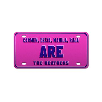 The Heathers - License Plate by nationalpride