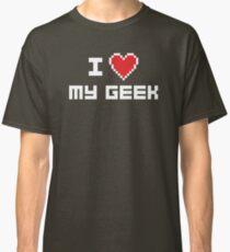 I Love My Geek Classic T-Shirt