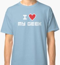 I Love My Geek Classic T-Shirt