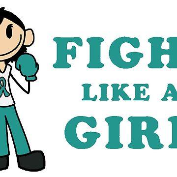 Fight Like a Girl - Ovarian Cancer Awareness - Teal by chickadeegirl71