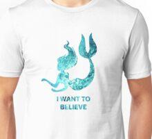 I Want to Believe - Mermaid Unisex T-Shirt