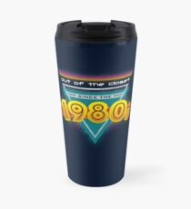 Out of the Closet Since the 1980's Travel Mug