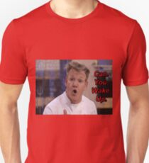 Chef Gordon Ramsay Requests That You Please Wake Up Unisex T-Shirt