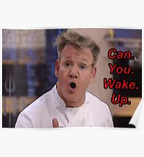 Chef Gordon Ramsay Requests That You Please Wake Up Poster