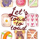 Let's Toast To Toast by swelldame