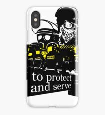 to Protect and Serve, right? iPhone Case