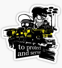 to Protect and Serve, right? Sticker
