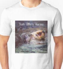 Otterly hilarious Unisex T-Shirt
