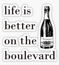 life is better on the boulevard Sticker